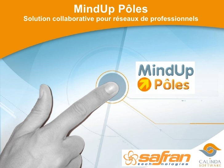 <ul><ul><li>MindUp Pôles </li></ul></ul><ul><ul><li>Solution collaborative pour réseaux de professionnels </li></ul></ul>