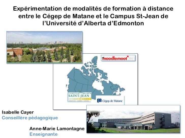 Expérimentation de modalités de formation à distance entre le Cégep de Matane et le Campus St-Jean de l'Université d'Alber...