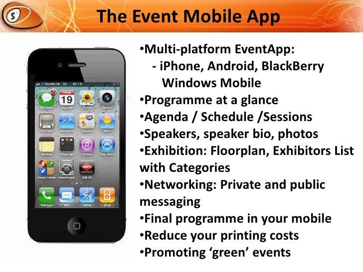 The Event Mobile App<br /><ul><li>Multi-platform EventApp:    - iPhone, Android, BlackBerry</li></ul>       Windows Mobile...