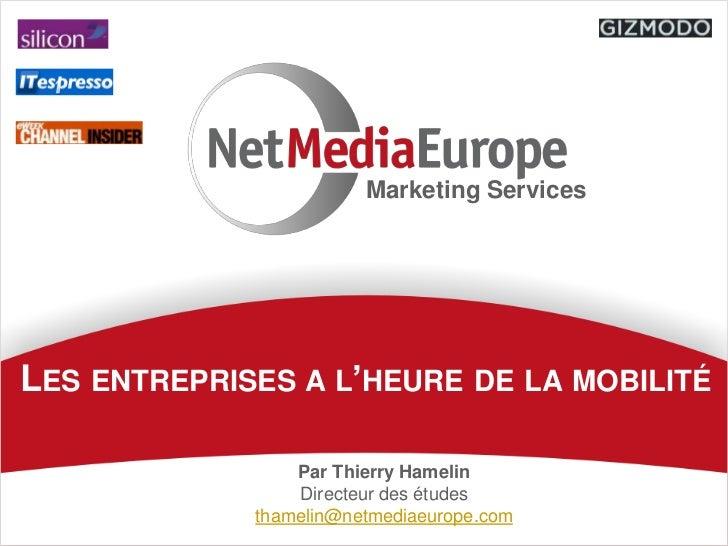 Marketing ServicesLES ENTREPRISES A L'HEURE DE LA MOBILITÉ                 Par Thierry Hamelin                 Directeur d...