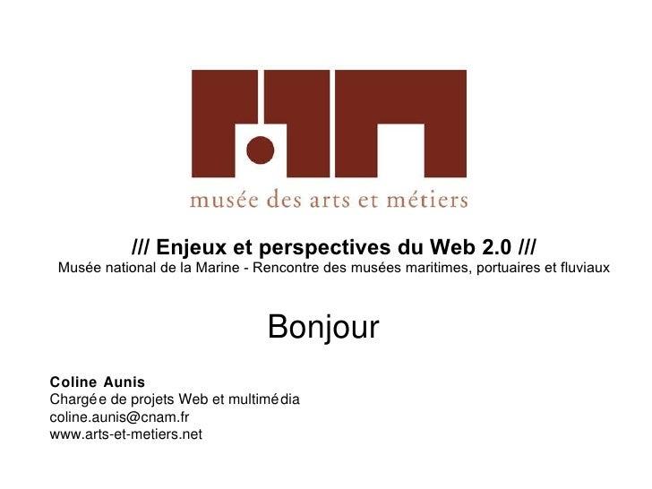 /// Enjeux et perspectives du Web 2.0 /// Musée national de la Marine - Rencontre des musées maritimes, portuaires et fluv...