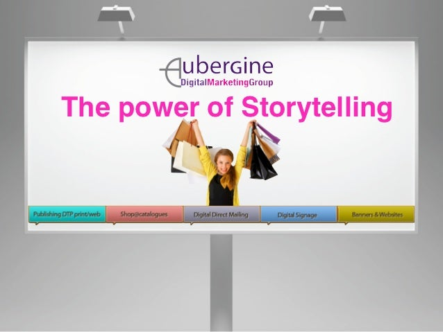 Welcome and enjoy the guided tour ofThe power of Storytelling