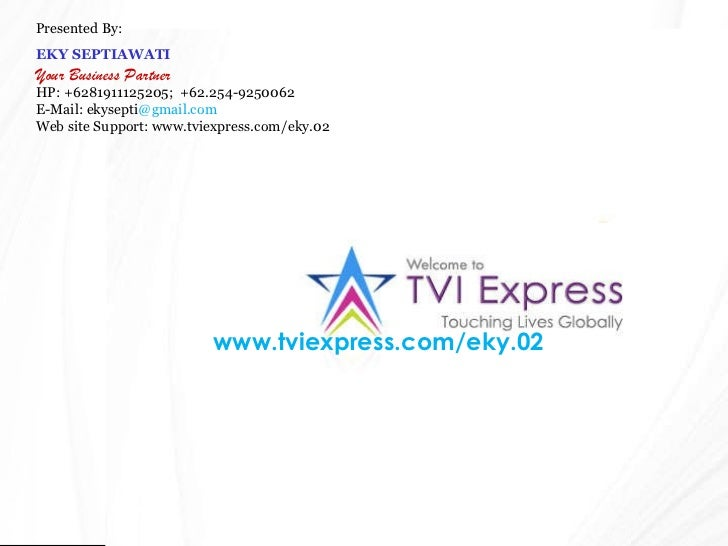 www.tviexpress.com/eky.02 Presented By: EKY SEPTIAWATI Your Business Partner HP: +6281911125205;  +62.254-9250062 E-Mail: ...