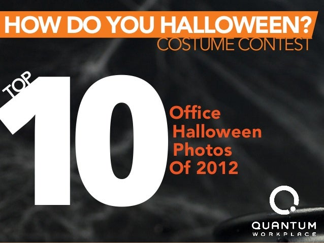 10  HOW DO YOU HALLOWEEN?  COSTUME CONTEST Office  Halloween  Photos  Of 2012