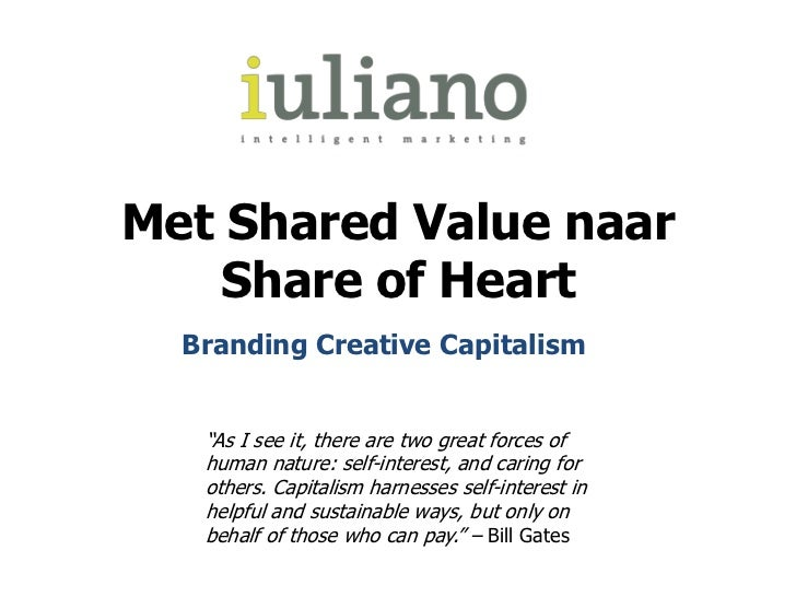 "Met SharedValue naar Share of Heart<br />""As I see it, there are two great forces of human nature: self-interest, and cari..."