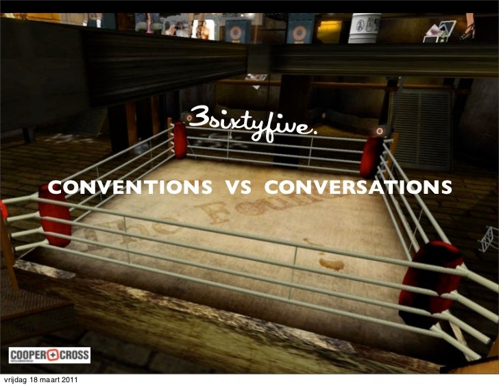 CONVENTIONS VS CONVERSATIONSvrijdag 18 maart 2011