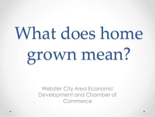 Webster City - Home Grown