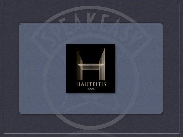 Speakeasy Media: Hauteitis Presentation