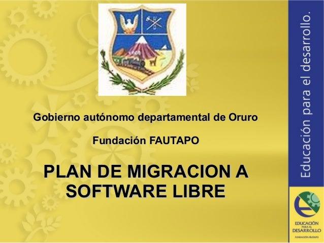 Gobierno autónomo departamental de OruroGobierno autónomo departamental de Oruro Fundación FAUTAPOFundación FAUTAPO PLAN D...