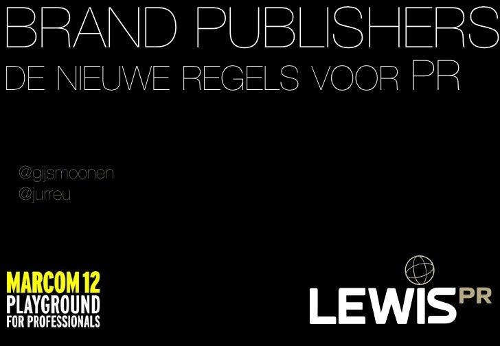 BRAND PUBLISHERSDE NIEUWE REGELS VOOR   PR@gijsmoonen@jurreu