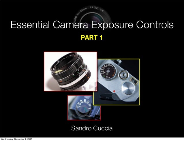 DSLR Photography - Exposure Controls Part 1 - Week 12