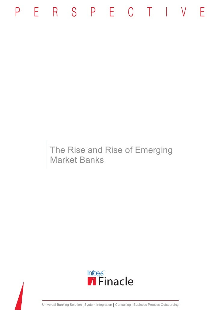 The Rise and Rise of Emerging    Market BanksUniversal Banking Solution System Integration Consulting Business Process Out...
