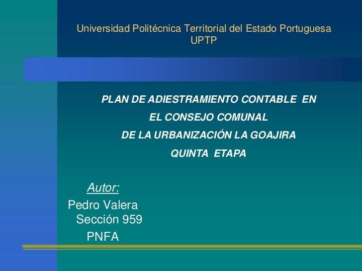 Universidad Politécnica Territorial del Estado Portuguesa                          UPTP      PLAN DE ADIESTRAMIENTO CONTAB...