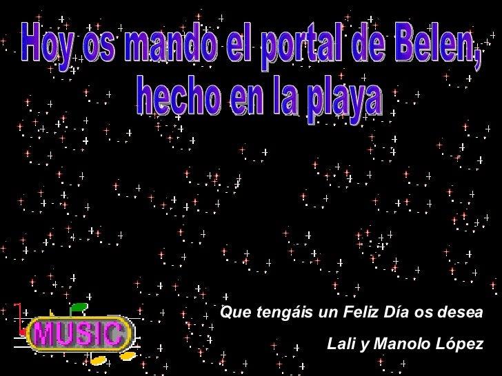 Hoy os mando el portal de Belen, hecho en la playa Que tengáis un Feliz Día os desea Lali y Manolo López