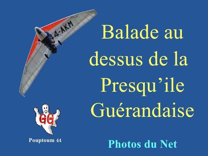 Balade au dessus de la   Presqu'ile Guérandaise Photos du Net Pouptoum 44