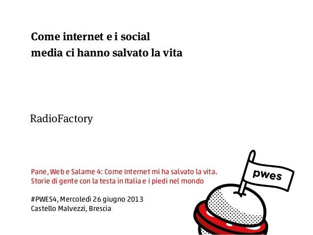 RadioFactory Pane, Web e Salame 4: Come Internet mi ha salvato la vita. Storie di gente con la testa in Italia e i piedi n...
