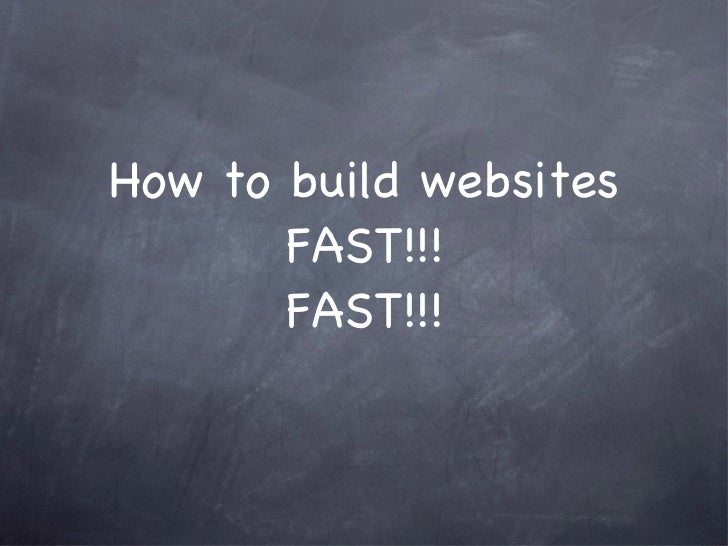 How to build websites FAST!!! FAST!!!
