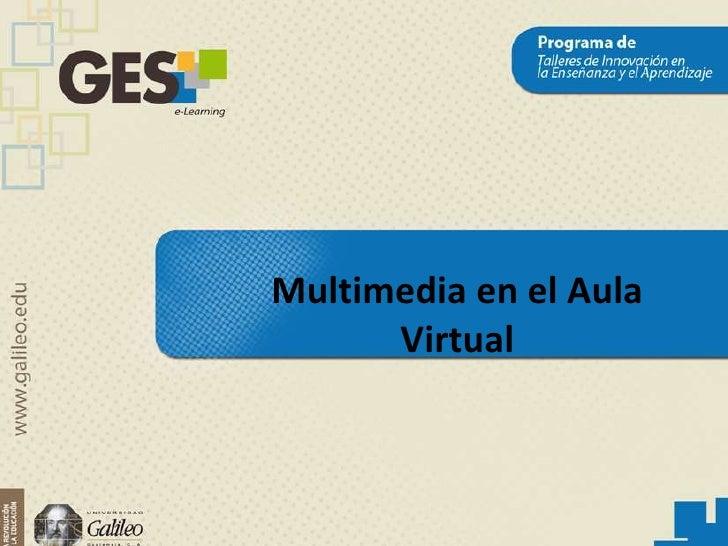 Multimedia en el Aula      Virtual
