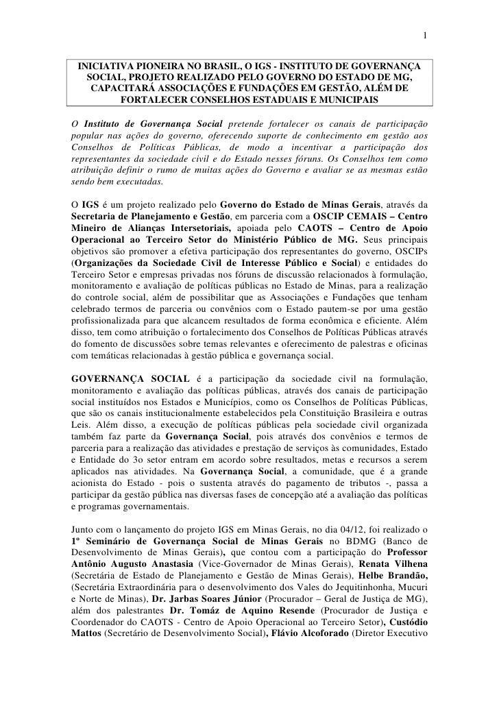 1    INICIATIVA PIONEIRA NO BRASIL, O IGS - INSTITUTO DE GOVERNANÇA    SOCIAL, PROJETO REALIZADO PELO GOVERNO DO ESTADO DE...