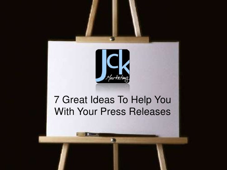 7 Great Ideas To Help YouWith Your Press Releases