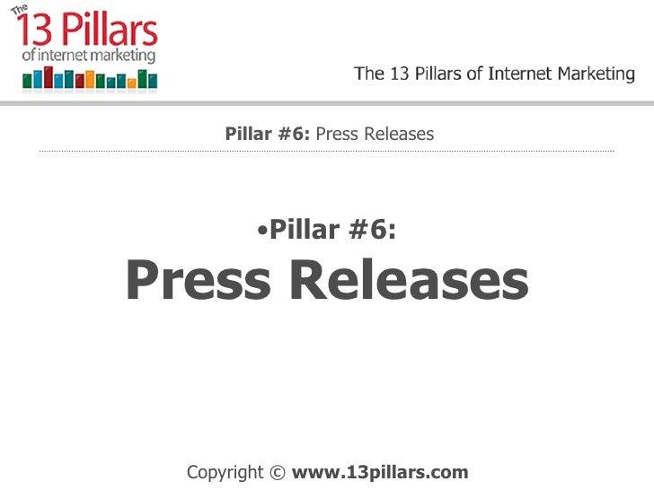 <ul><li>Pillar #6: Press Releases </li></ul>Pillar #6:  Press Releases
