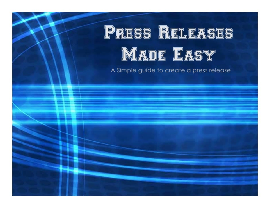 Press Releases   Made Easy A Simple guide to create a press release