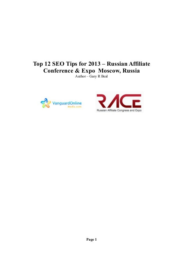 Top 12 SEO Tips for 2013 – Russian Affiliate   Conference & Expo Moscow, Russia               Author – Gary R Beal        ...