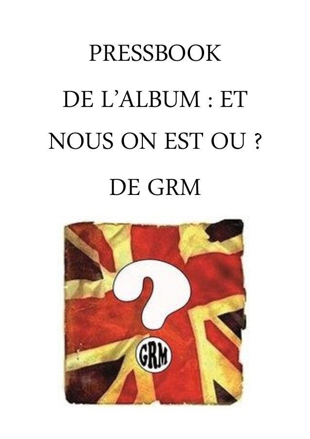 PRESSBOOK DE L'ALBUM : ET NOUS ON EST OU ? DE GRM
