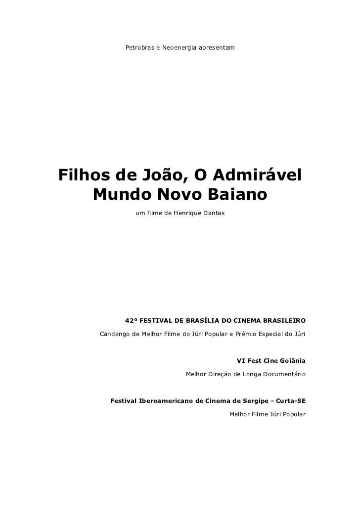 Petrobras e Neoenergia apresentamFilhos de João, O Admirável    Mundo Novo Baiano               um filme de Henrique Danta...
