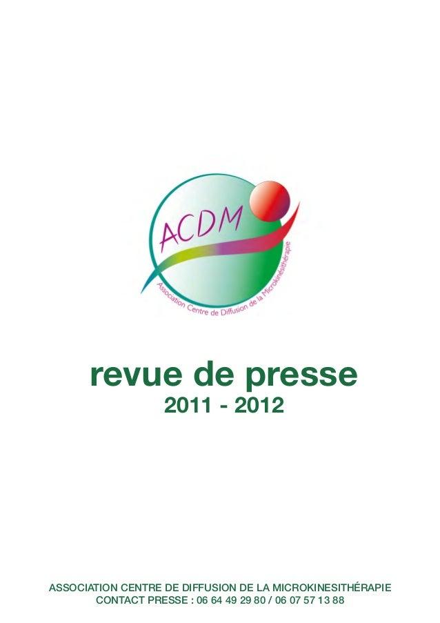 revue de presse2011 - 2012ASSOCIATION CENTRE DE DIFFUSION DE LA MICROKINESITHÉRAPIECONTACT PRESSE : 06 64 49 29 80 / 06 07...