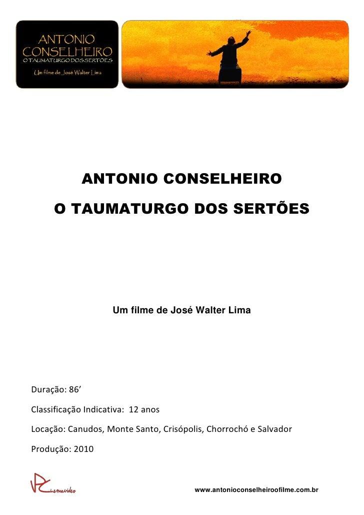 ANTONIO CONSELHEIRO     O TAUMATURGO DOS SERTÕES                    Um filme de José Walter LimaDuração: 86'Classificação ...