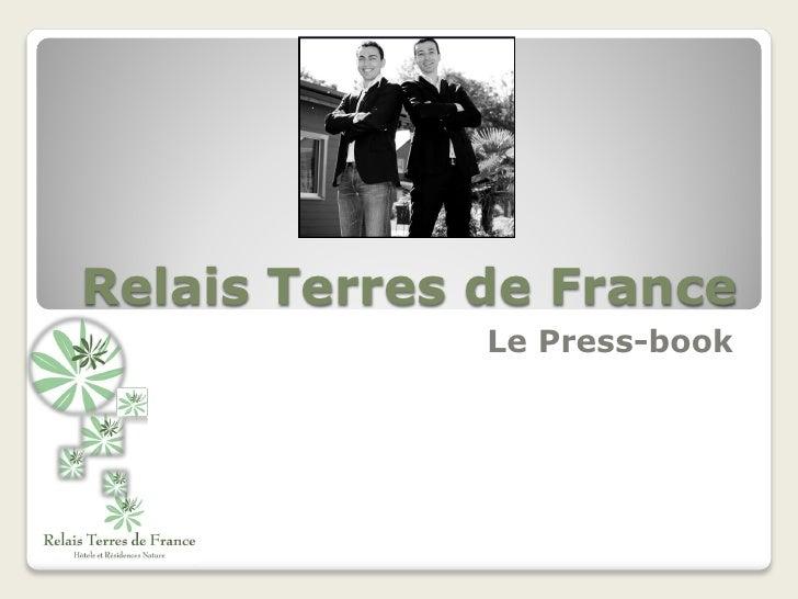 Relais Terres de France              Le Press-book