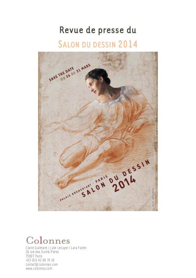 Revue de presse du SALON DU DESSIN 2014 Claire Galimard / Julie Lécuyer / Lara Fatimi 16 rue des Saints-Pères 75007 Paris ...