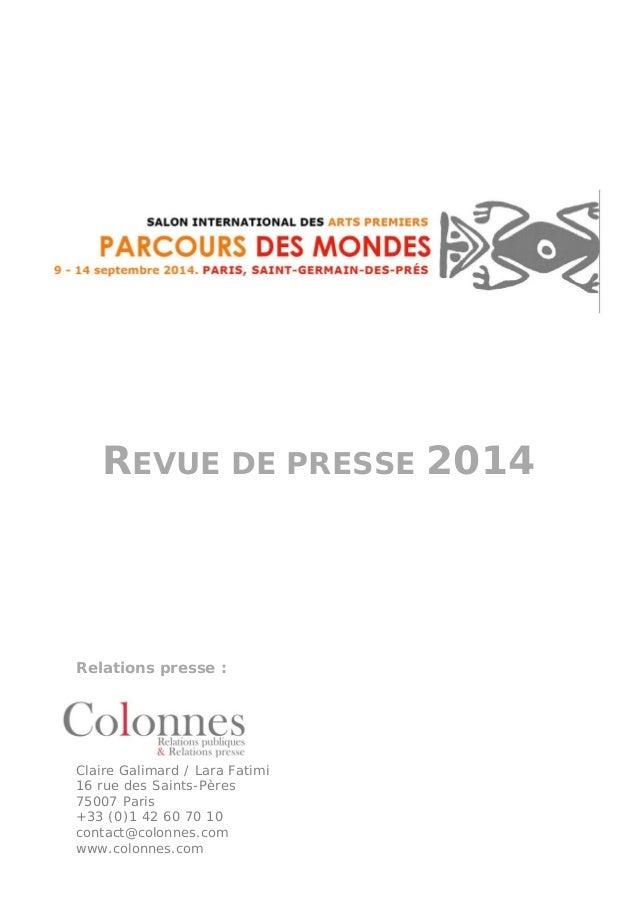 REVUE DE PRESSE 2014 Relations presse : Claire Galimard / Lara Fatimi 16 rue des Saints-Pères 75007 Paris +33 (0)1 42 60 7...