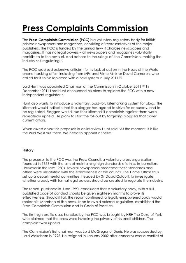 Press Complaints CommissionThe Press Complaints Commission (PCC) is a voluntary regulatory body for Britishprinted newspap...