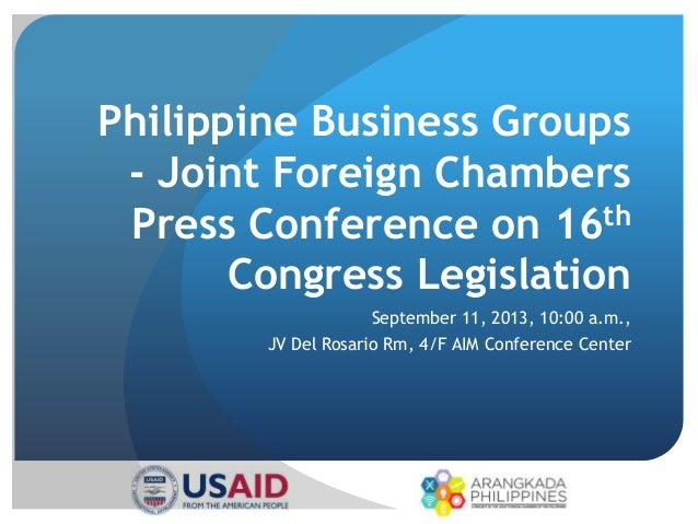 Philippine Business Groups - Joint Foreign Chambers Press Conference on 16th Congress Legislation September 11, 2013, 10:0...