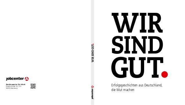 WIR                                          SIND                           WIR SIND GUTBundesagentur für ArbeitRegensburg...