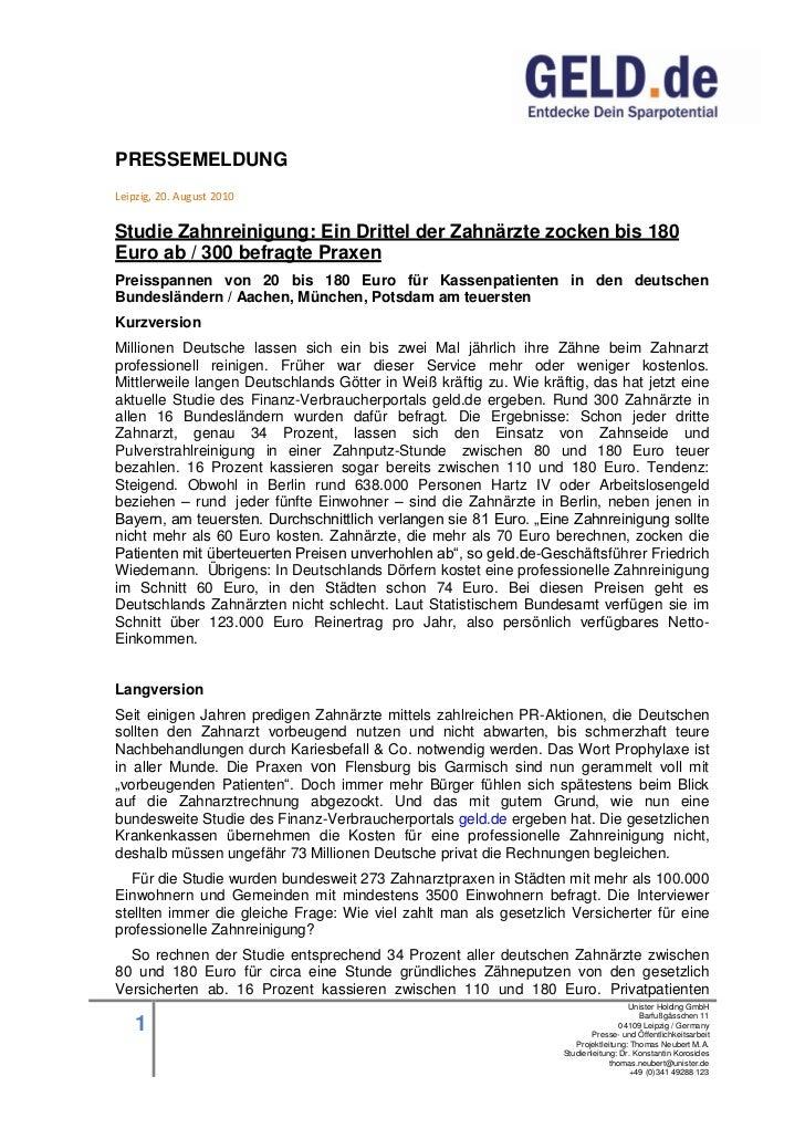 PRESSEMELDUNGLeipzig, 20. August 2010Studie Zahnreinigung: Ein Drittel der Zahnärzte zocken bis 180Euro ab / 300 befragte ...