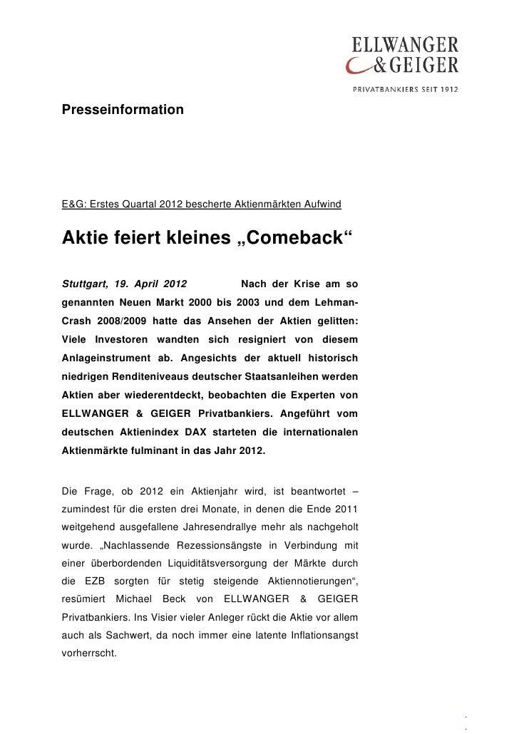 """PresseinformationE&G: Erstes Quartal 2012 bescherte Aktienmärkten AufwindAktie feiert kleines """"Comeback""""Stuttgart, 19. Apr..."""