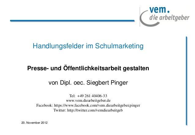 Handlungsfelder im Schulmarketing   Presse- und Öffentlichkeitsarbeit gestalten                    von Dipl. oec. Siegbert...