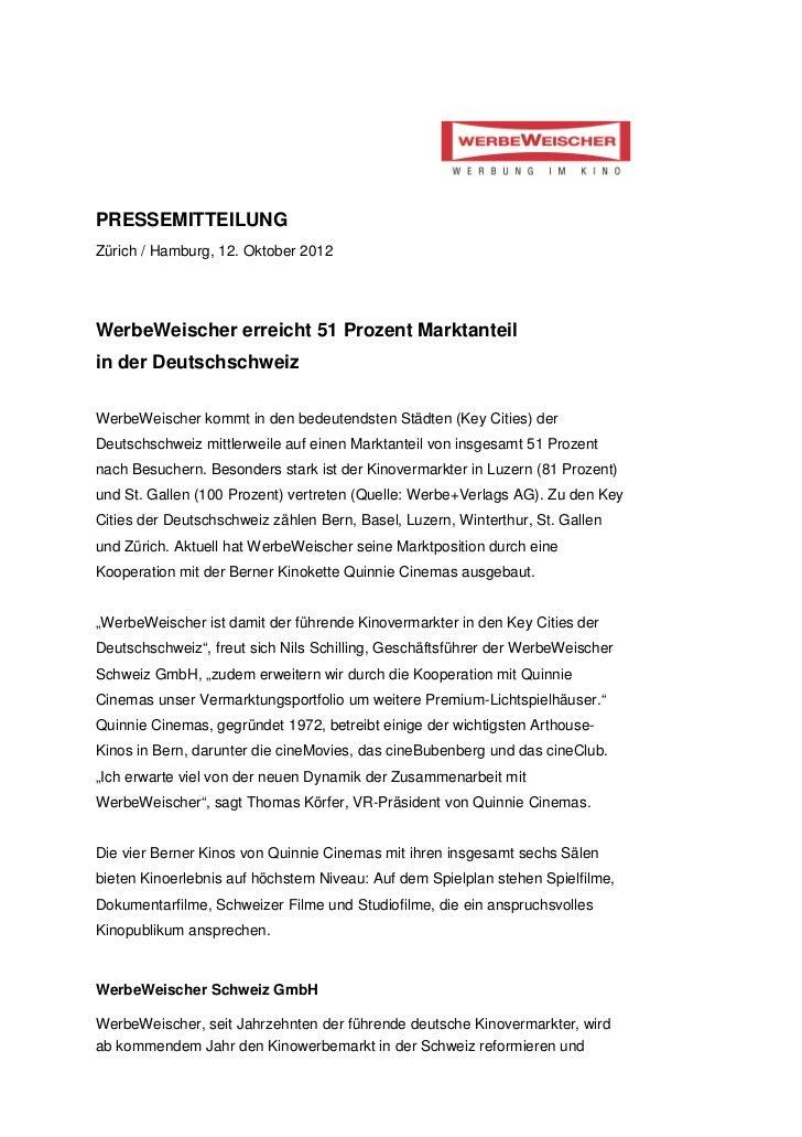 PRESSEMITTEILUNGZürich / Hamburg, 12. Oktober 2012WerbeWeischer erreicht 51 Prozent Marktanteilin der DeutschschweizWerbeW...