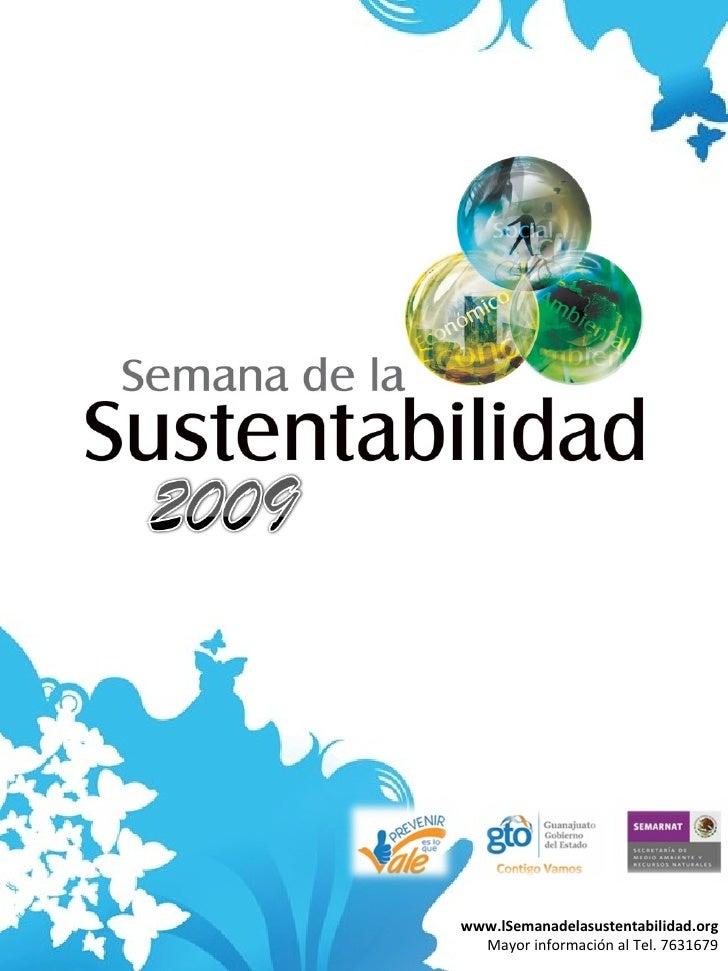 www.lSemanadelasustentabilidad.org Mayor información al Tel. 7631679