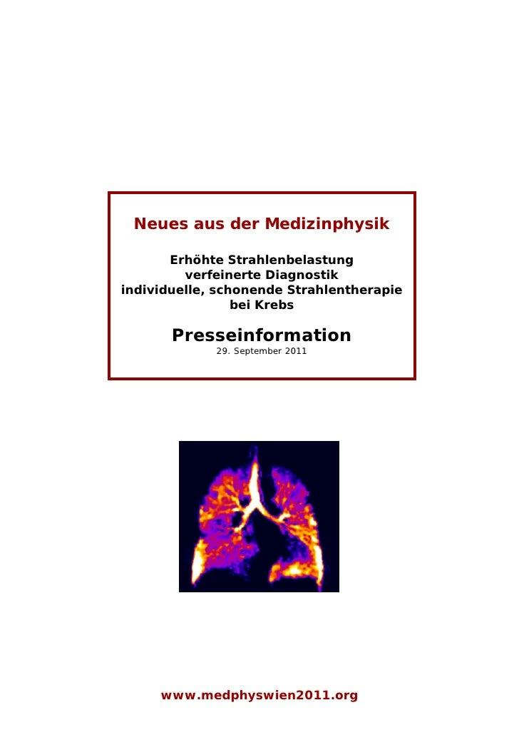 Neues aus der Medizinphysik       Erhöhte Strahlenbelastung         verfeinerte Diagnostikindividuelle, schonende Strahlen...