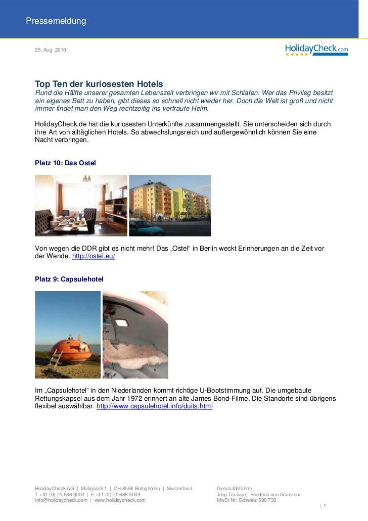 Pressemeldung 25. Aug. 2010 Top Ten der kuriosesten Hotels Rund die Hälfte unserer gesamten Lebenszeit verbringen wir mit ...