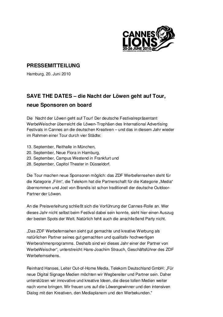 PRESSEMITTEILUNGHamburg, 20. Juni 2010SAVE THE DATES – die Nacht der Löwen geht auf Tour,neue Sponsoren on boardDie Nacht ...