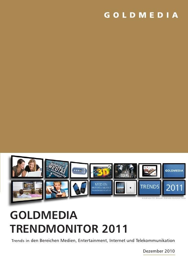Goldmedia Trendmonitor 2011. Analysen und Prognosen für 2011 in den Bereichen Medien, Entertainment und Telekommunikation
