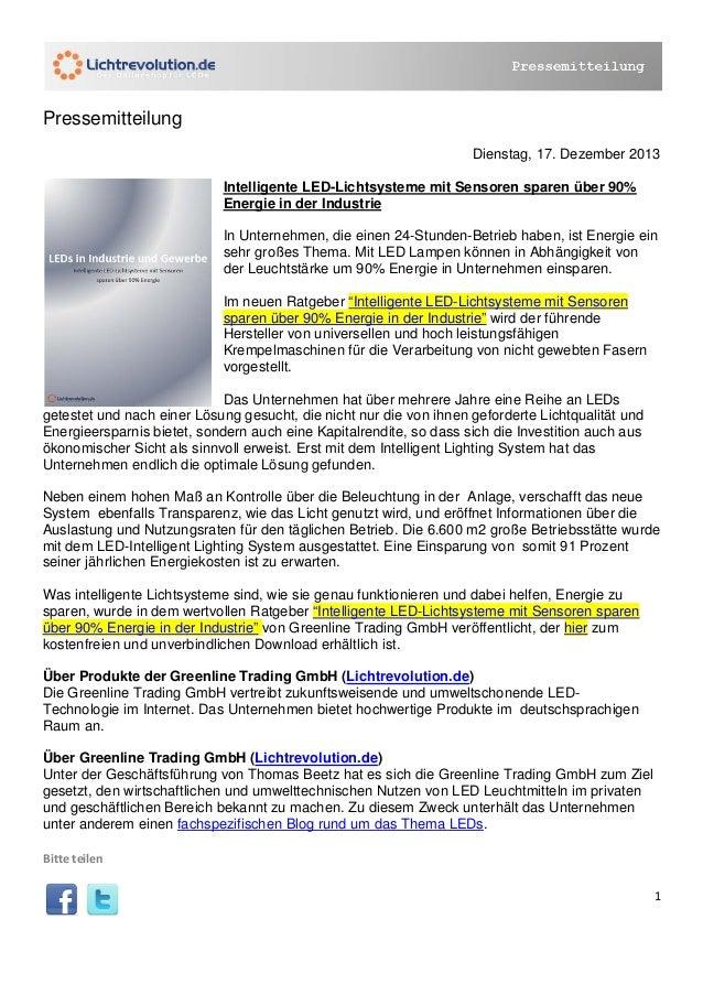 Pressemitteilung Dienstag, 17. Dezember 2013 Intelligente LED-Lichtsysteme mit Sensoren sparen über 90% Energie in der Ind...