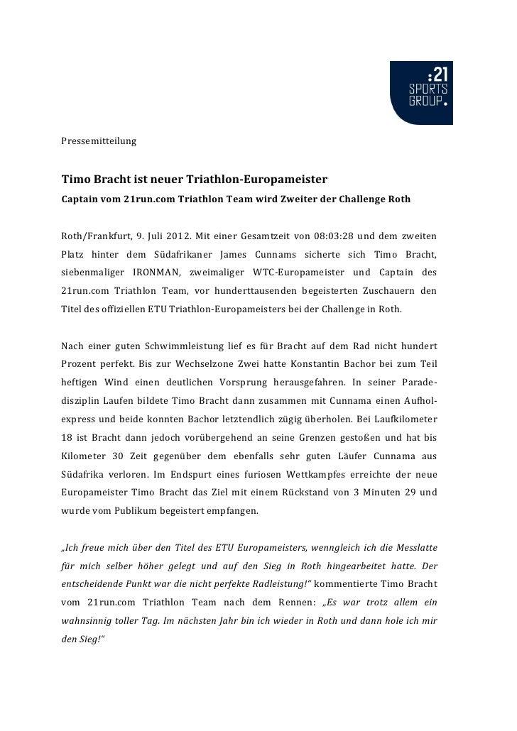 PressemitteilungTimo Bracht ist neuer Triathlon-EuropameisterCaptain vom 21run.com Triathlon Team wird Zweiter der Challen...