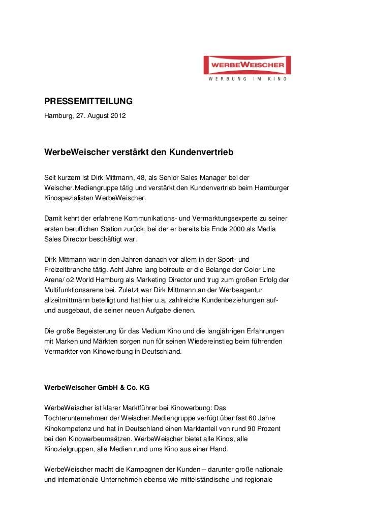 PRESSEMITTEILUNGHamburg, 27. August 2012WerbeWeischer verstärkt den KundenvertriebSeit kurzem ist Dirk Mittmann, 48, als S...