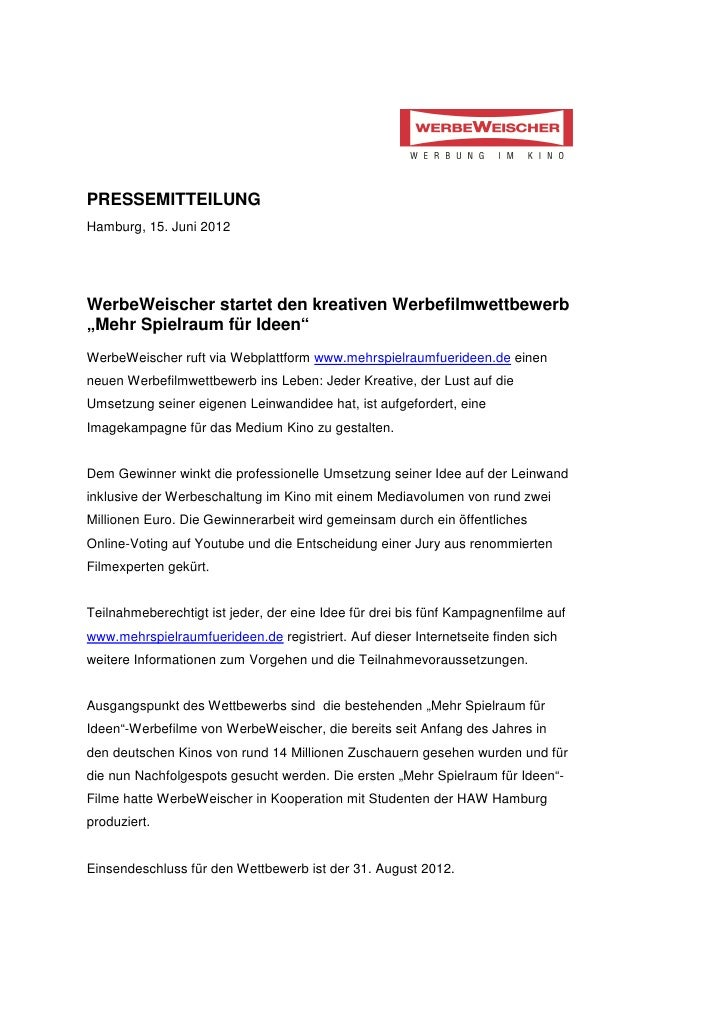 """PRESSEMITTEILUNGHamburg, 15. Juni 2012WerbeWeischer startet den kreativen Werbefilmwettbewerb""""Mehr Spielraum für Ideen""""Wer..."""